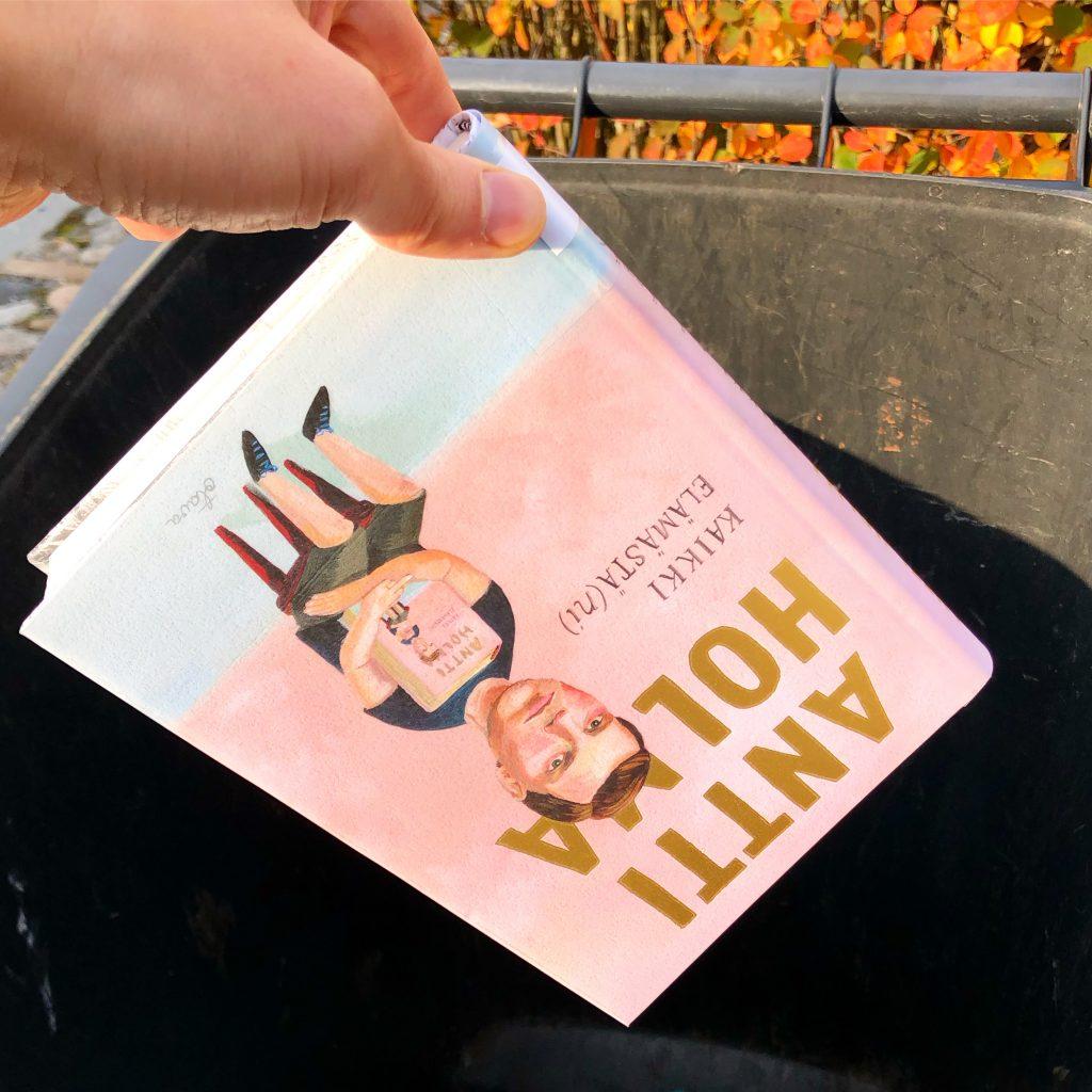 Antti Holman Kaikki elämästä(ni) menossa roskikseen